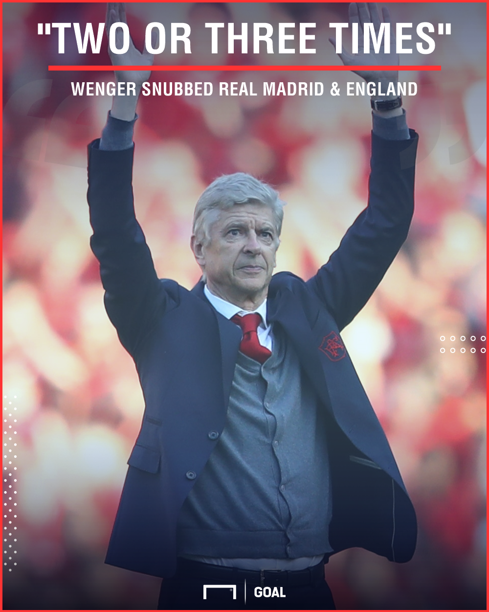 Arsene Wenger turned down Real Madrid and England