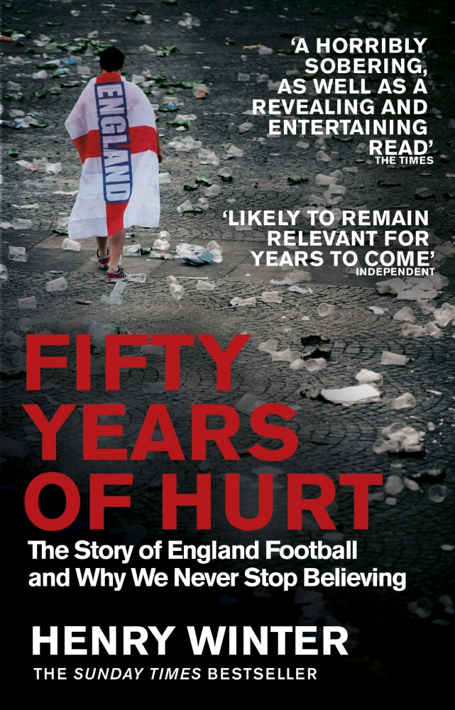 Fifty Years of Hurt: The Story of England Football and Why We Never Stop Believing, Henry Winter book cover