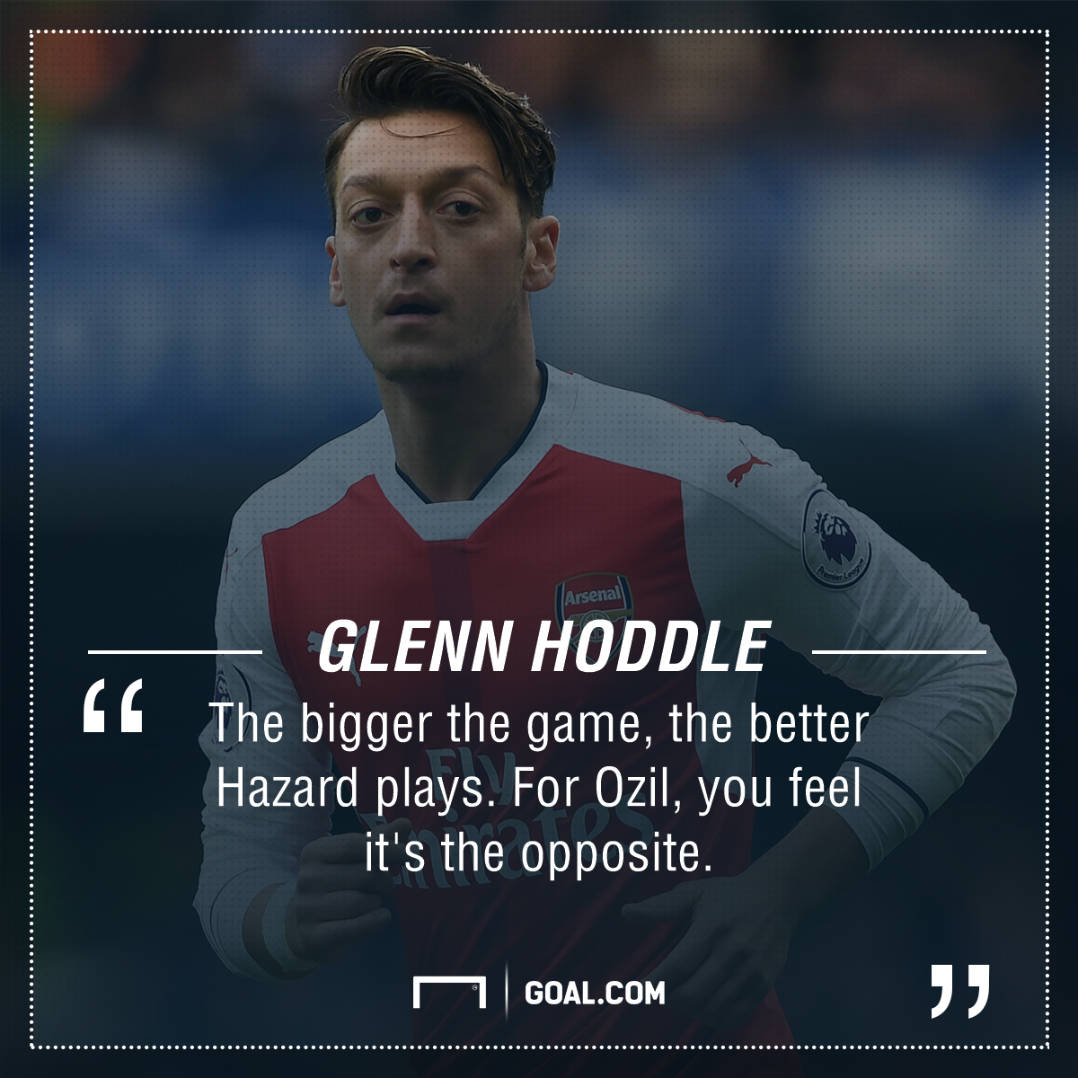 Glenn Hoddle Hazard Ozil PS