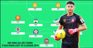 Đội hình U23 ấn tượng nhất lượt đi V.League 2019