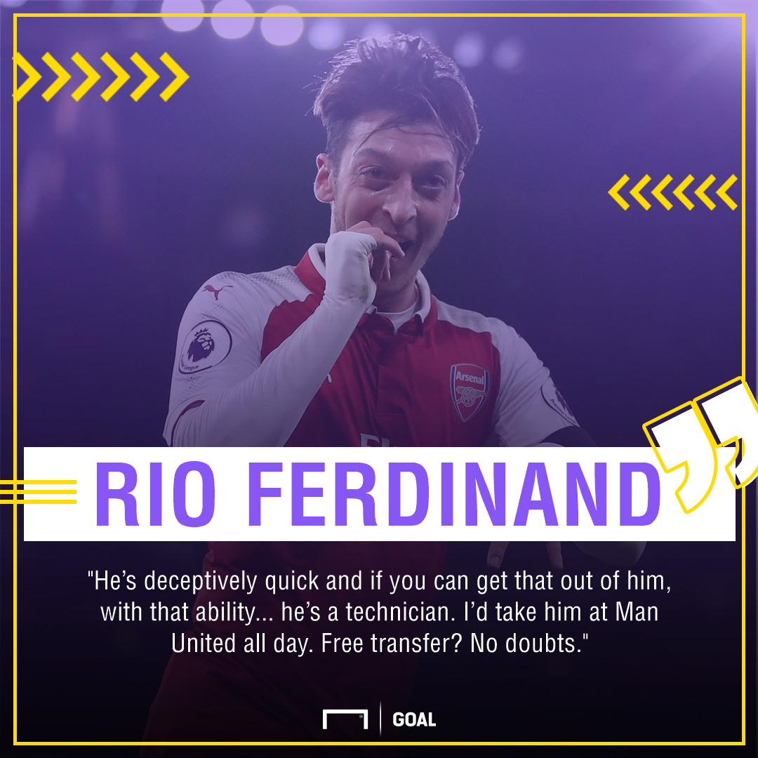 Rio Ferdinand Mesut Ozil to Manchester United all day