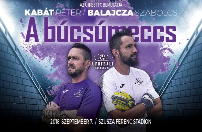 Futball éjszakája Kabát Balajcza búcsúmeccs