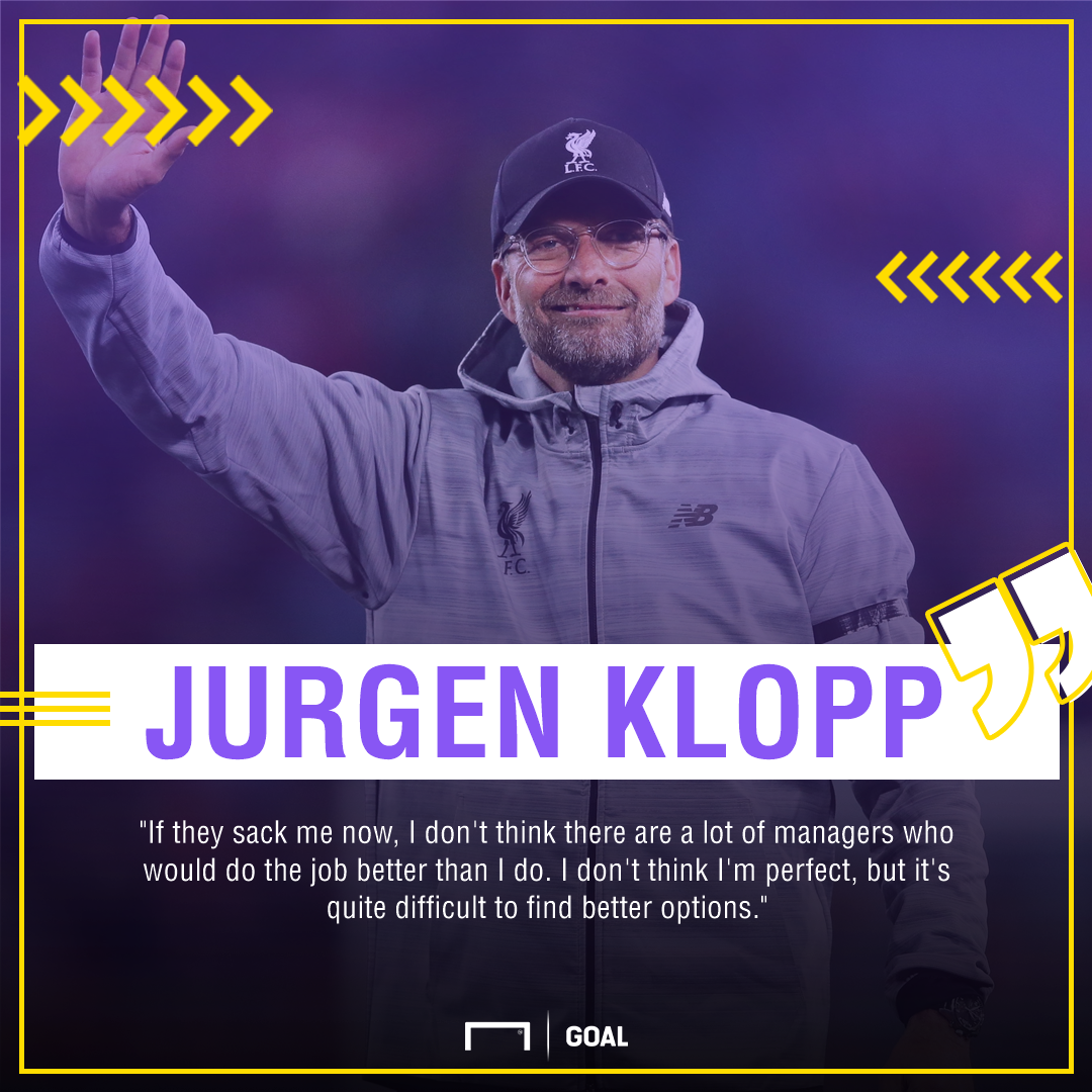 Jurgen Klopp Liverpool sack nobody better