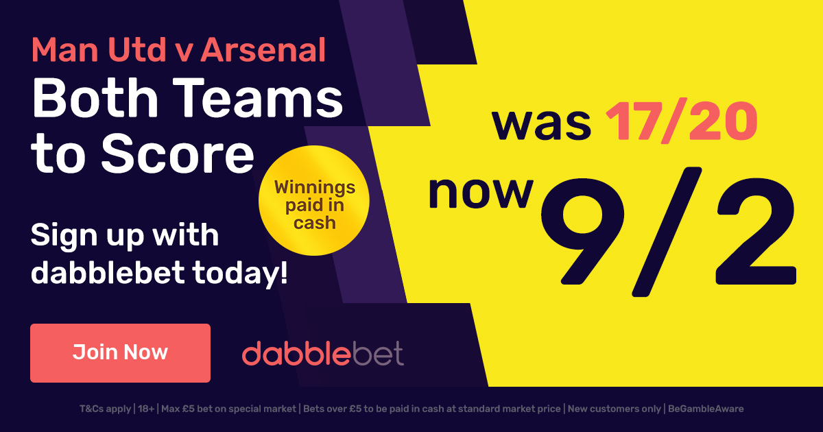 dabblebet new customer offer 9/2 BTTS Man Utd v Arsenal