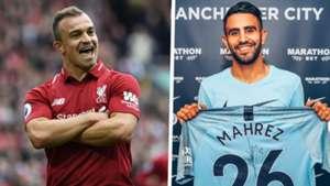 Xherdan Shaqiri Liverpool Riyad Mahrez Manchester City