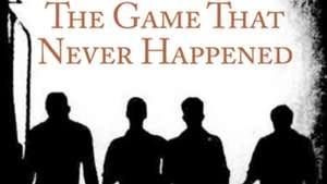 The Game That Never Happened- Book