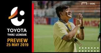 PREVIEW TOYOTA THAI LEAGUE : นัดที่ 12 (วันเสาร์ ที่ 25 พฤษภาคม 2019)