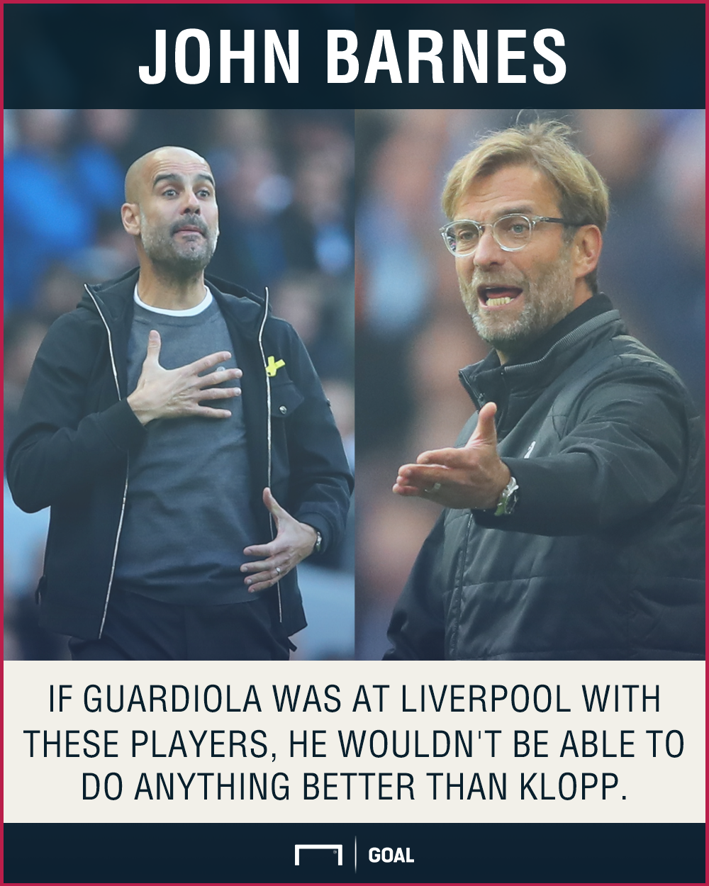 John Barnes Jurgen Klopp Pep Guardiola no better Liverpool