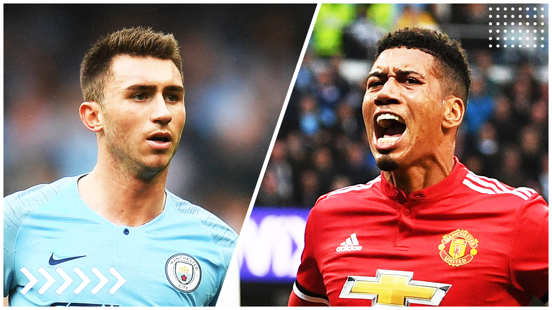 Laporte | Manchester City - Smalling | Manchester United