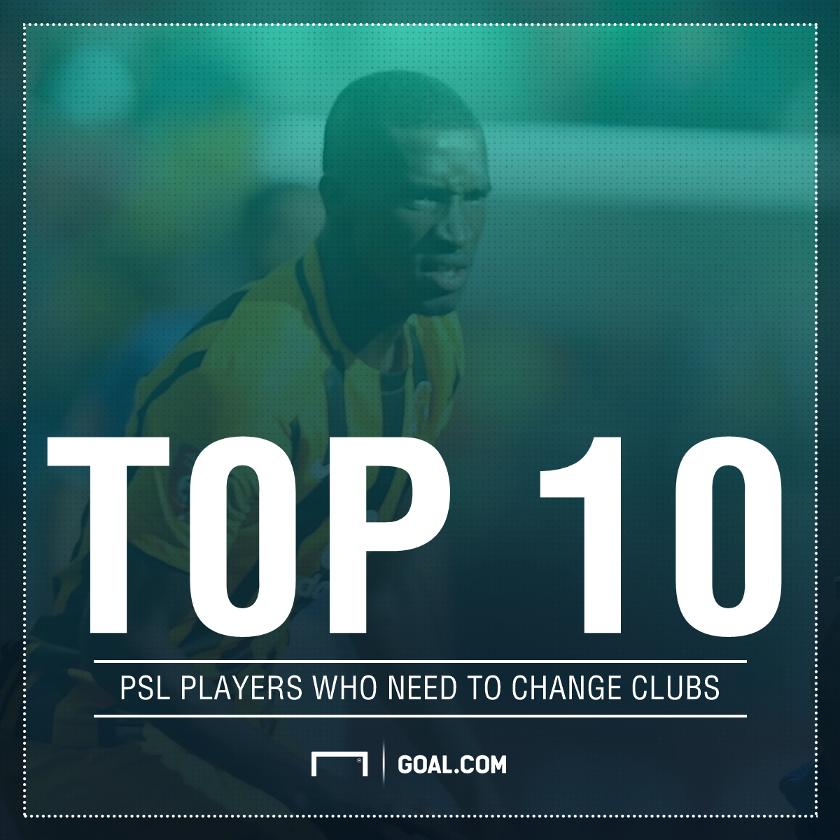 Top 10 PSL players who need to change clubs