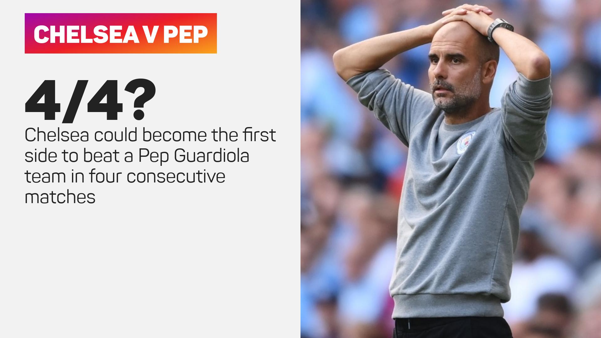 Chelsea v Pep Guardiola