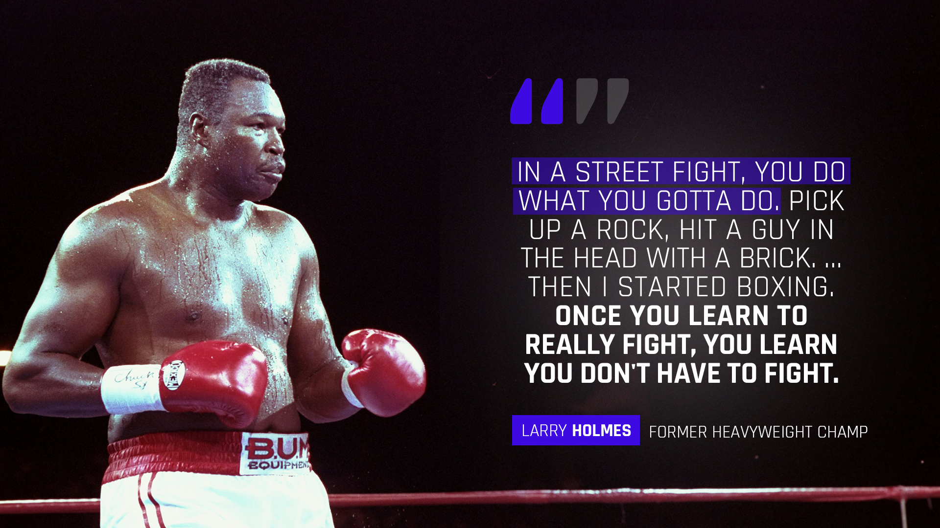 SN-Street Fighting Feature-Larry Holmes Quote-FTR