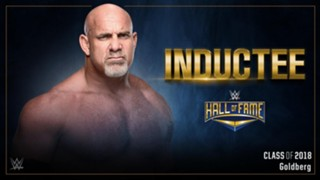 WWE Hall of Fame 2018 Goldberg